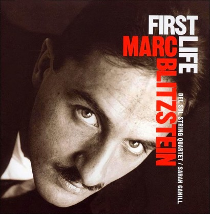 MARC BLITZSTEIN: FIRST LIFE